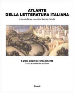 Atlante della letteratura italiana. Vol.1: Dalle origini al Rinascimento
