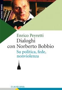Dialoghi con Norberto Bobbio, su politica, fede, nonviolenza