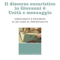 Il discorso eucaristico in Giovanni 6: unità e messaggio
