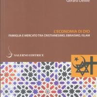 L'economia di Dio. Famiglia e mercato tra cristianesimo, ebraismo, islam