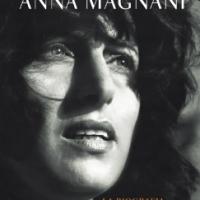 Anna Magnani. La biografia